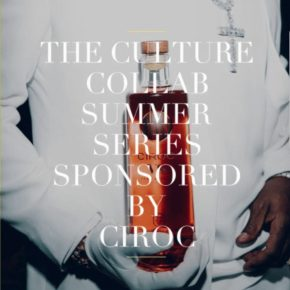 Culture Collab Summer Series Launch w/Ciroc VS