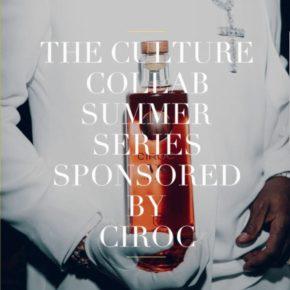 Culture Collab Summer Series Launch w/CirocVS