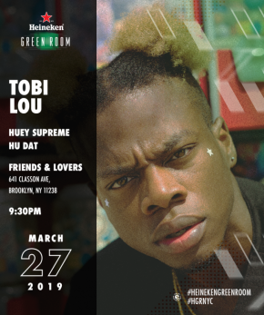 HEINEKEN GREEN ROOM WITH TOBI LOU